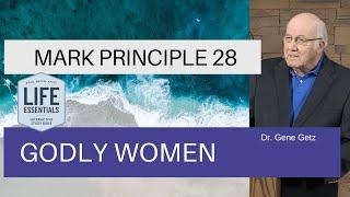 Mark Principle 28: Godly Women