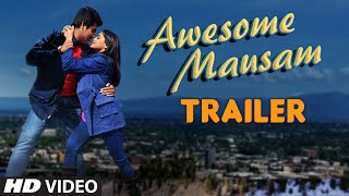 Awesome Mausam - Theatrical Trailer