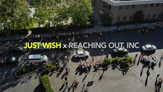 JUST WISH x REACHING OUT, INC