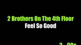 2 Brothers On The 4th Floor - Feel So Good