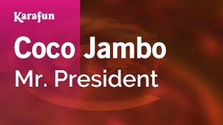 Karaoke Coco Jambo   Mr. President *