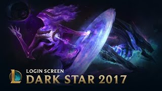 Dark Star 2017 | Login Screen - League of Legends