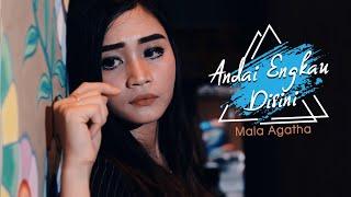 Download lagu Mala Agatha Andai Engkau Disini Mp3