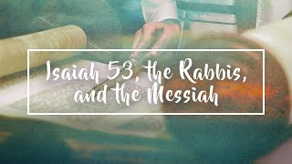 Isaiah 53, the rabbis, and the Messiah - Dr. Michael Brown