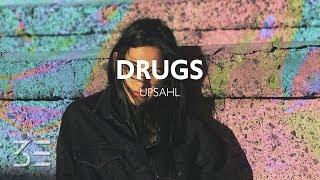 UPSAHL   Drugs (Lyrics) [DEMO]