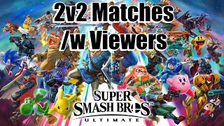 Super Smash Bros Ultimate - More 2v2 Battles /w Viewers!