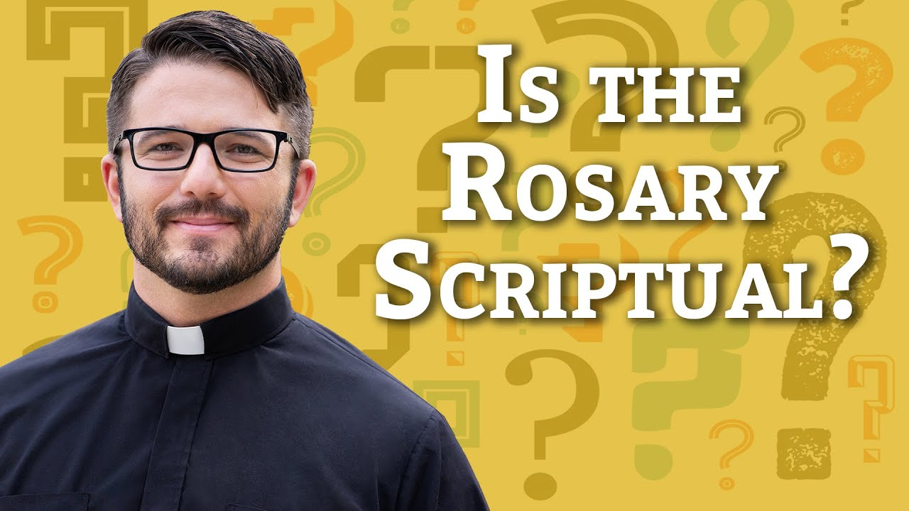 Ask A Priest   Is the Rosary Scriptural?