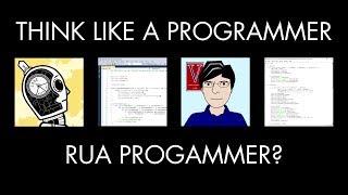 RUA Programmer? (Think Like a Programmer)
