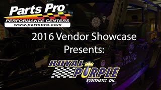 2016 Parts Pro™ Vendor Showcase presents: Royal Purple