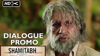 Dialogue Promo 5 - Shamitabh