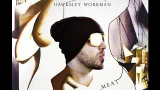 Hawksley Workman -  You Don't Just Want To Break Me (You Want To Tear Me Apart)