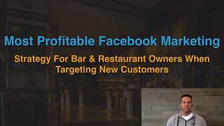 The Most Profitable Facebook Marketing Strategy For Bar & Restaurant Owners