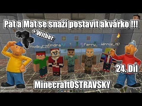 #24 | MinecraftOSTRAVSKY - Pat a Mat se snaží postavit akvárko + Wither | NEKONEČNÁ SÉRIE | [FULLHD]
