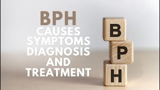 BPH Causes, Symptoms, Diagnosis, and Treatment - Dr. David Harris