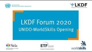 #LKDForum 2020 - UNIDO & WorldSkills: Opening (Day 3)