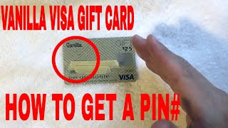 ✅  How To Get A Pin For Your Vanilla Visa Gift Card 🔴