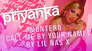 Priyanka - MONTERO (Call Me By Your Name) | Lil Nas X Cover