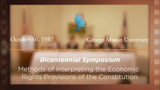 Click to play: Panel I: Methods of Interpreting the Economic Rights Provisions of the Constitution [Archive Collection]
