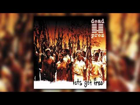 Dead Prez - We Want Freedom Mp3