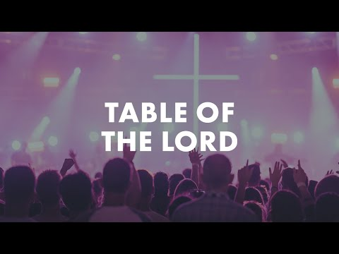 Table Of The Lord - Youtube Live Worship