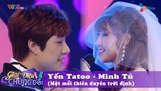 Yến Tatoo - Minh Tú một mối thiên duyên tiền định và cái kết đầy tiếc nuối trong Giai điệu chung đôi