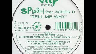 Splash + Asher D -  Tell Me Why (F&F Dreamteam mix 1993