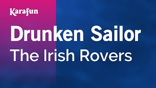 Karaoke Drunken Sailor - The Irish Rovers *