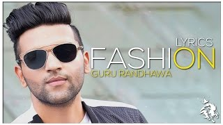 FASHION | Lyrics | Guru Randhawa | Latest Punjabi Song 2016 | Syco TM