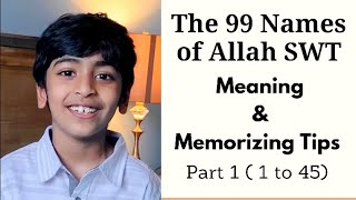 The 99 Names of Allah SWT with Meaning and Memorizing Tips   Part-1 (1 to 45)     Sanjar Keyaan  