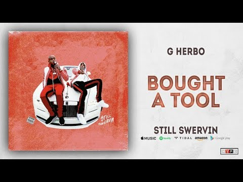 "G Herbo – ""Bought A Tool"" (Still Swervin)"