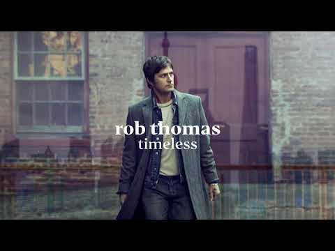 Rob Thomas - Timeless [Official Audio] - Rob Thomas