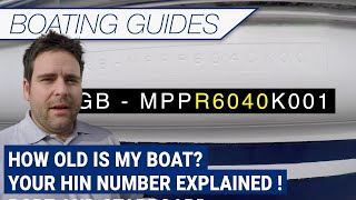 How old is my boat? - Your HIN number explained !