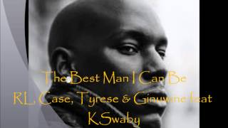 RL, Case, Tyrese & Ginuwine feat KSwaby - The Best Man I Can Be - Mixed By KSwaby