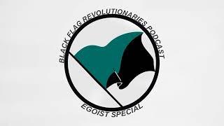 Black Flag Revolutionaries - Egoist Special (feat Dr Bones)