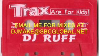 Trax are for Kids - Dj Ruff - 90's Chicago House Mix,Ghetto House,Wbmx