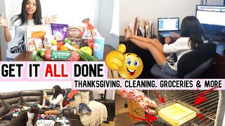 GET IT ALL DONE//CLEAN WITH ME// THANKSGIVING MEAL PREP// SHOP & COOK WITH ME// GROCERY HAUL // SAHM