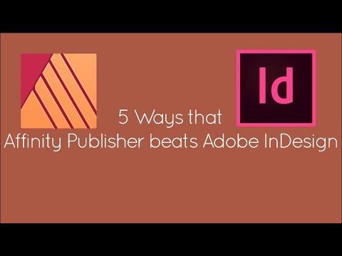 5 Ways Affinity Publisher beats Adobe InDesign