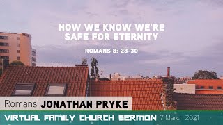 Romans 8: 28-30 - How we Know we're Safe for Eternity - Holy Trinity Gateshead - Sermon