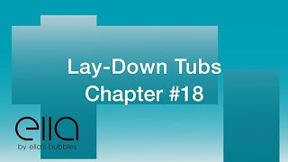 Lay-Down Tubs