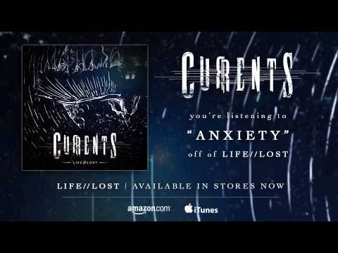 CURRENTS - Anxiety