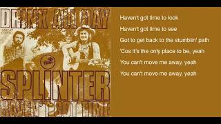 Splinter - Haven't Got Time lyrics - The Place I Love album - upgraded audio