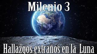 Milenio 3   Hallazgos Extraños En La Luna