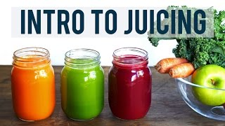 INTRO TO JUICING   Juicing Benefits And Tips + 3 YUMMY RECIPES