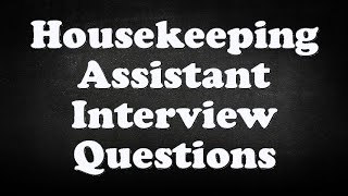 Housekeeping Assistant Interview Questions