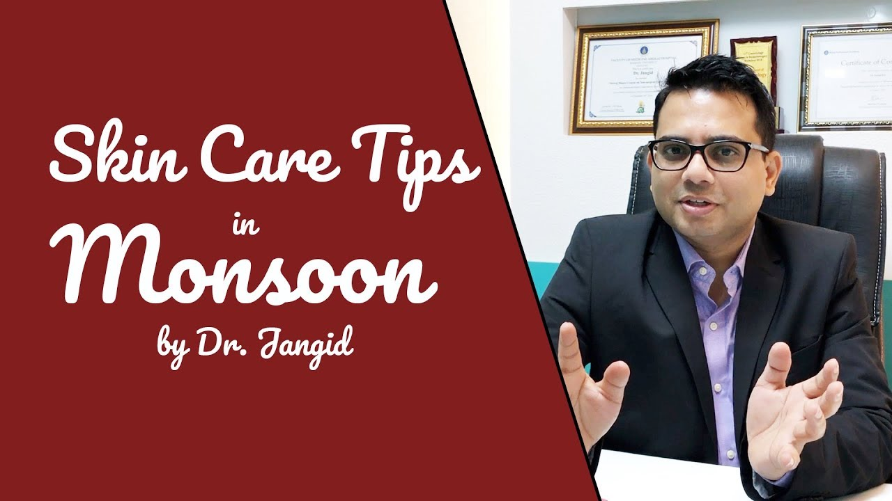 Skin Care in Monsoon by Dr Jangid
