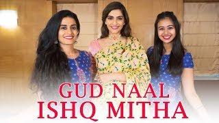 Gud Naal Ishq Mitha Ft Sonam Kapoor L Team Naach Choreography | Sangeet Dance