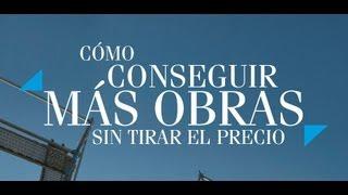 preview picture of video 'Cómo conseguir más obras sin tirar el precio'