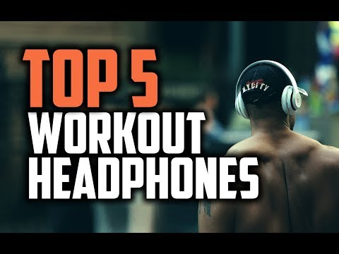 Best Workout Headphones in 2018 - Which Are The Best Headphones For Workout?