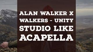 Alan Walker X Walkers   Unity Studio Like Acapella
