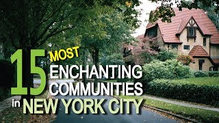 15 Most Enchanting Communities in NEW YORK CITY